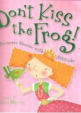 Don't Kiss the Frog! (8-10 years)