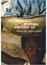 The World Is Moving Around Me: A Memoir of the Haiti Earthquake (E-Book)