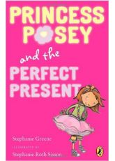 Princess Posey and the Perfect Present (8-10 Years)