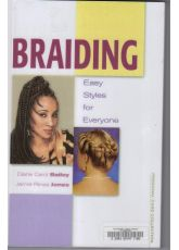 Braiding: Easy Styles for Everyone