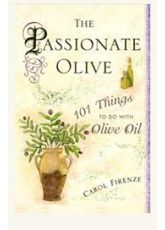 The Passionate Olive 101 Things to do with Olive Oil